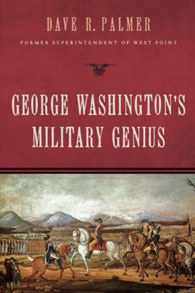 BOOK REVIEW - George Washington's Military Genius | Naval ...