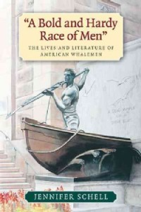 A-Bold-and-Hardy-Race-of-Men-The-Lives-and-Literature-of-American-Whalemen-Hardcover-P9781625340191