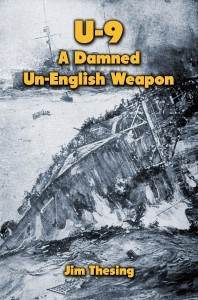 Thesing, Jim - U-9-A Damned Un-English Weapon