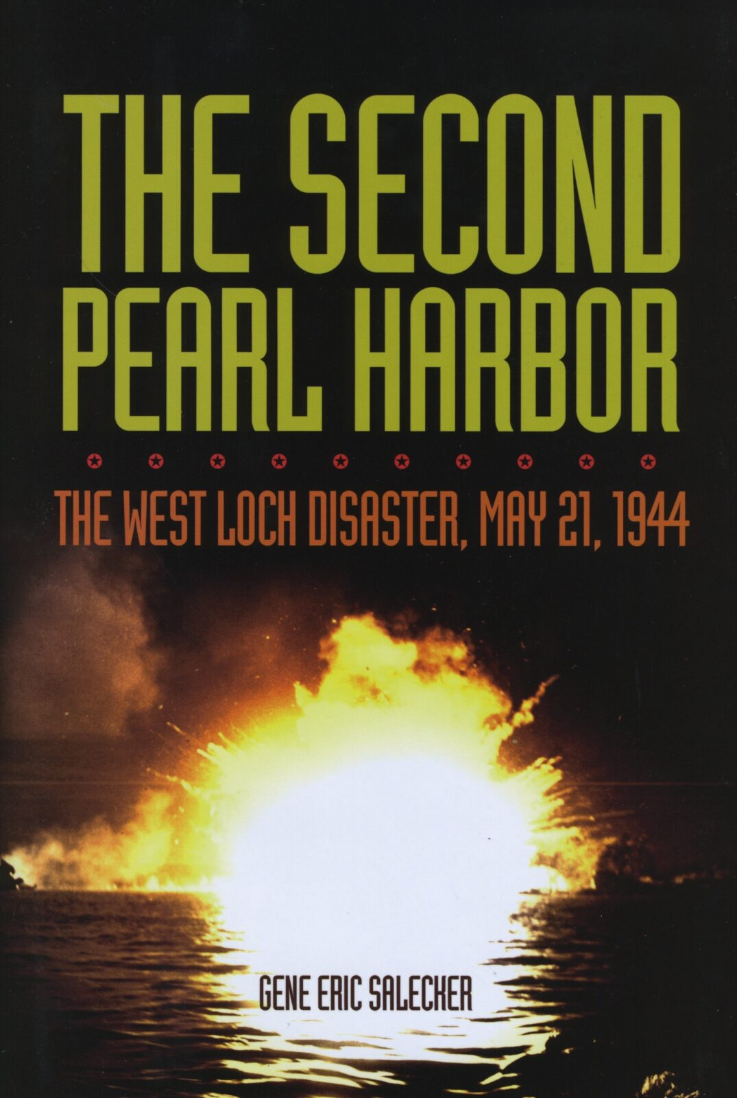 The Second Booke Of The Kings Commonly Called The Fourth: The Second Pearl Harbor: The West Loch