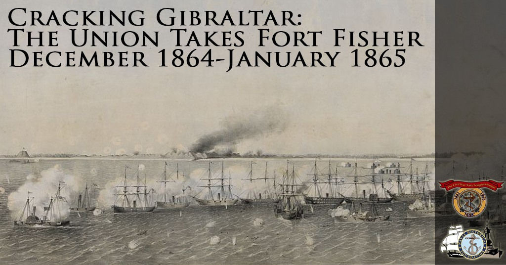 Cracking Gibraltar: The Union Takes Fort Fisher (PART II