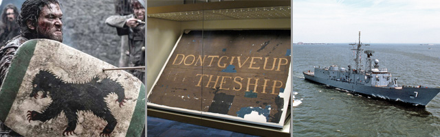 """Marmont Shield used by Snow in """"Battle of the Bastards"""" (HBO); """"Don't Give Up the Ship Flag (Photo courtesy New York State Office of Parks, Recreation and  Historic Preservation), Oliver Hazard Perry Class Frigate (Wikimedia Commons/Navy.mil)"""
