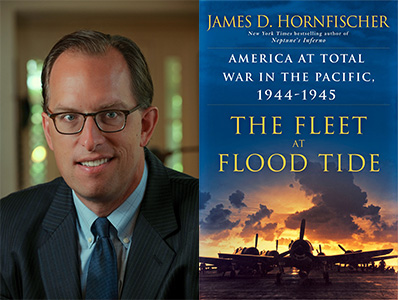 James D. Hornfischer, author of The Fleet at Flood Tide: America At Total War in the Pacific, 1944-1945